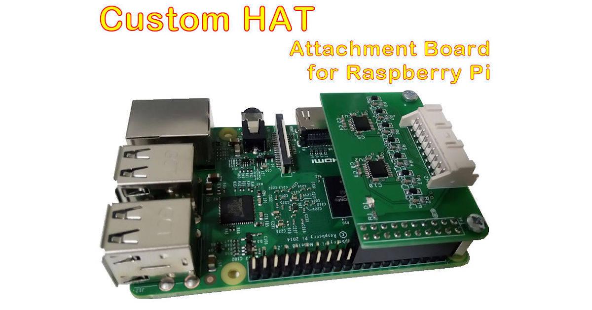 Custom HAT, attachment board for Raspberry Pi